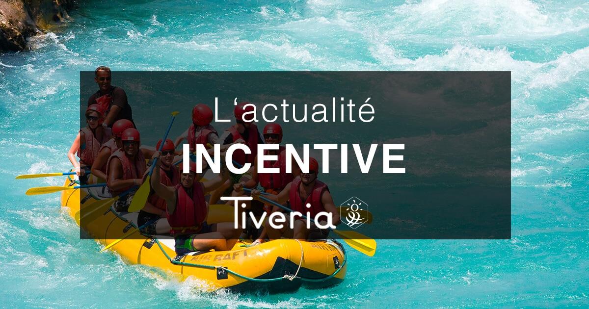 L'actualité Incentive - Tiveria Organisations