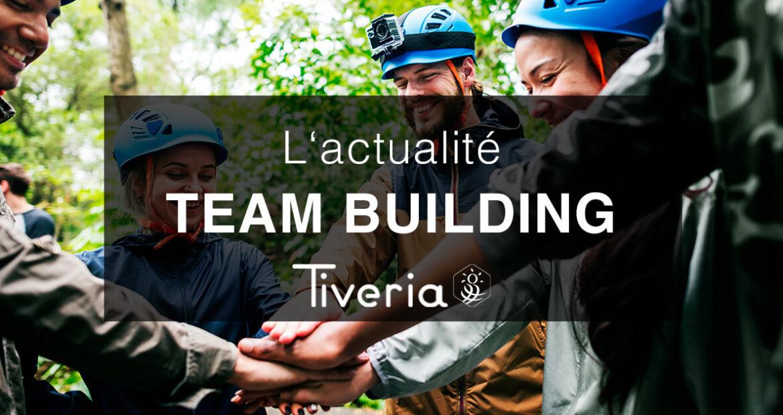 L'actualité Team building - Tiveria Organisations