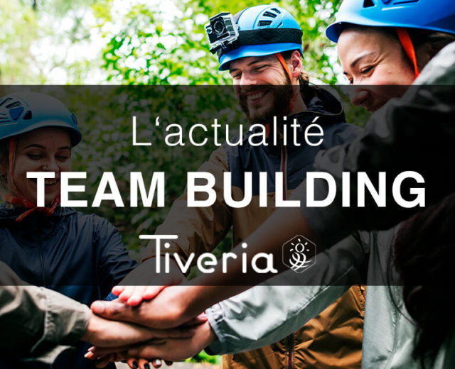 L'actualité Team building - Tiveria Organisations