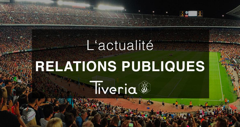 L'actualité Relations Publiques - Tiveria Organisations