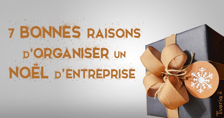 7 bonnes raisons d'organiser un Noël d'entreprise ! - Tiveria