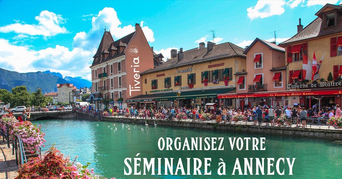 Organisez votre séminaire à Annecy - Tiveria Organisations
