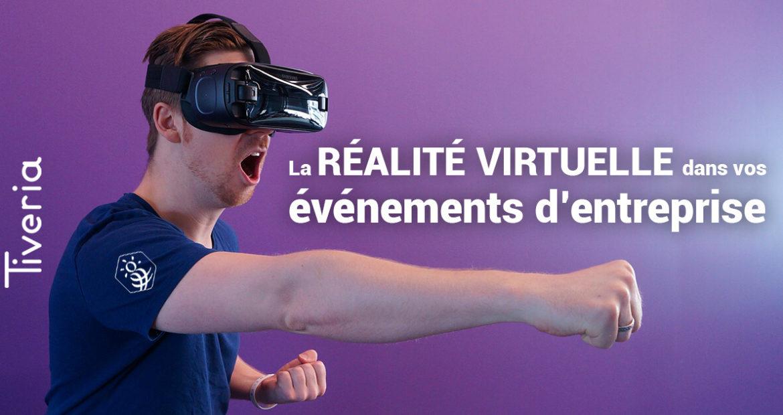 Realité virtuelle dans vos événements d'entreprise avec Tiveria Organisations