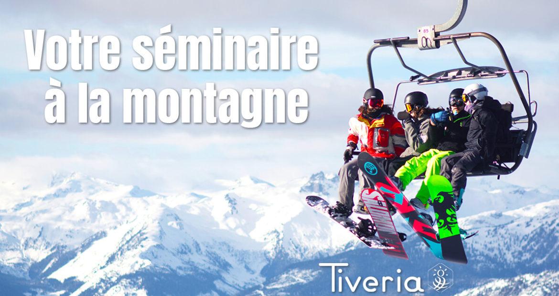 Votre Séminaire à la montagne avec Tiveria Organisations