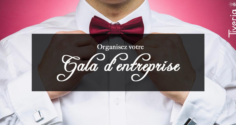 Organisez votre soirée gala d'entreprise avec Tiveria Organisations