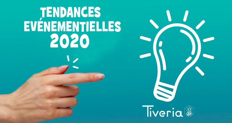 Tendances événementielles 2020 avec Tiveria