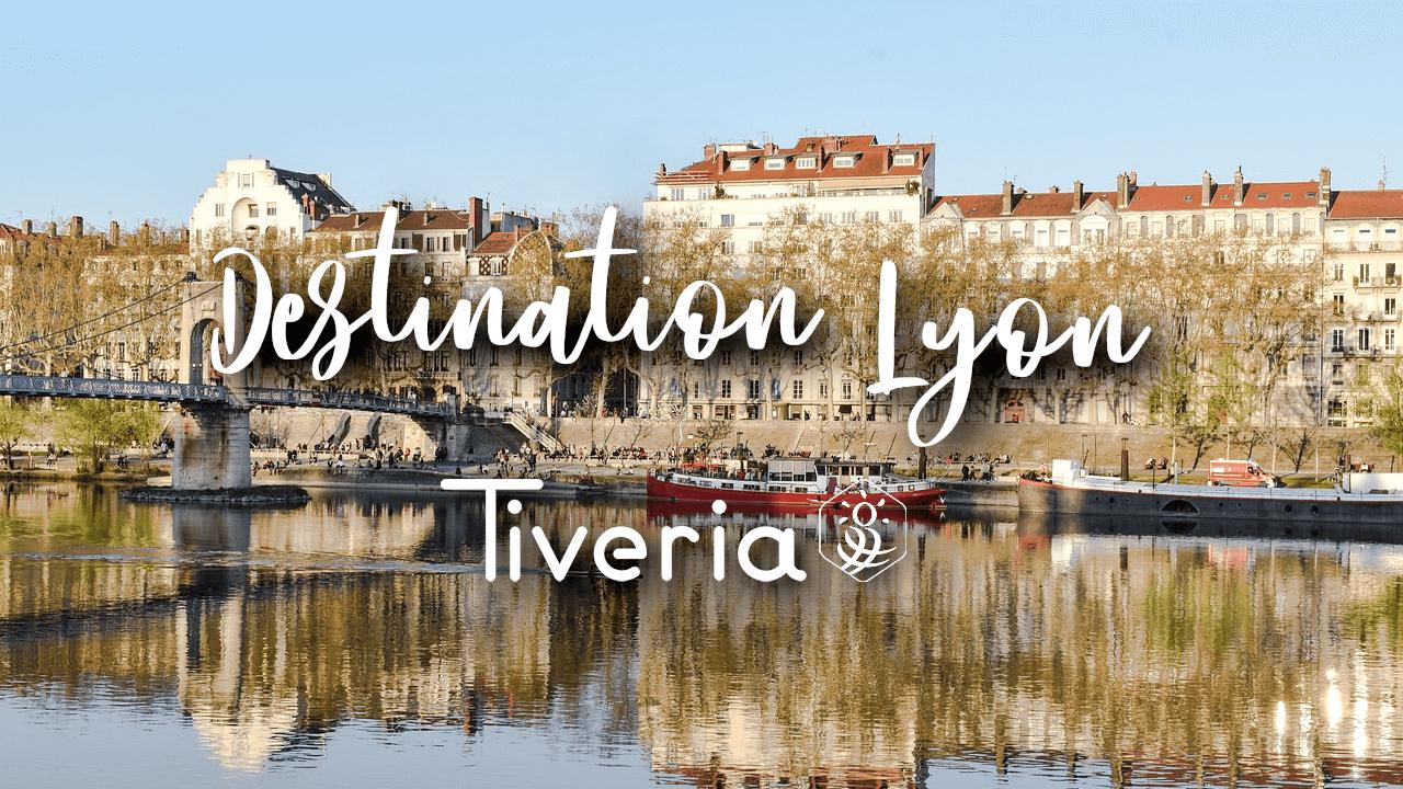 Destination Lyon - Tivera