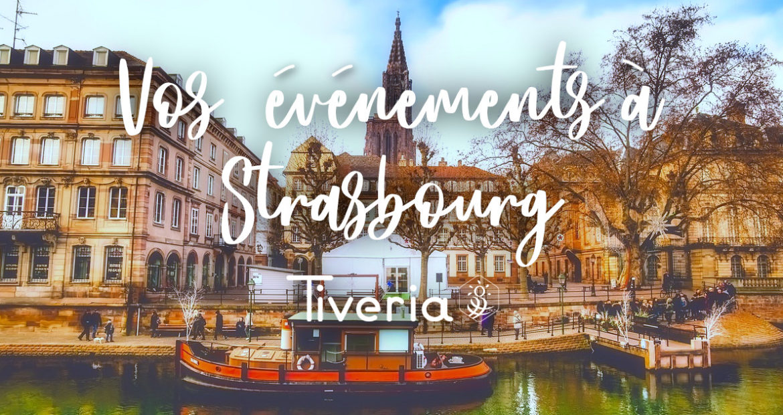 Vos événements à Strasbourg - TIVERA