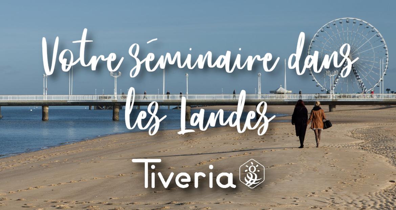 Choisissez Les Landes pour votre séminaire d'entreprise ! - Tivera